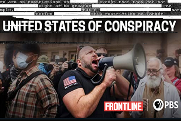 FRONTLINE – United States of Conspiracy
